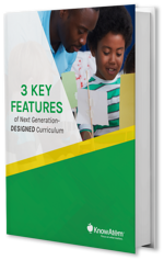 3 Key Features of Next Generation-Designed Curriculum